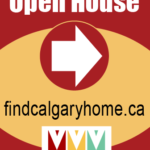 What you should know about visiting open houses in Calgary